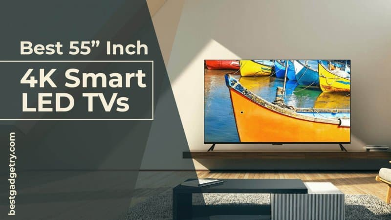 Best 55 Inch 4K Smart LED TVs in India
