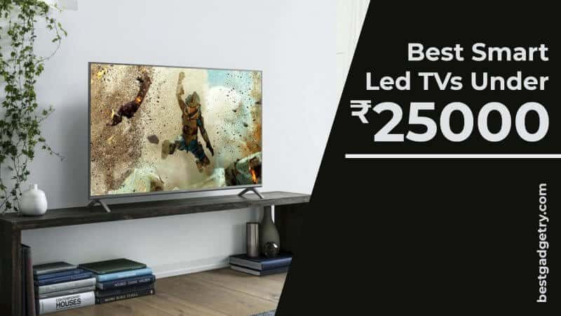 Best Smart LED TVs under 25000 in India